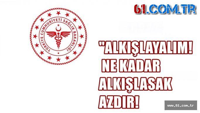 """""""ALKIŞLAYALIM! NE KADAR ALKIŞLASAK AZDIR"""