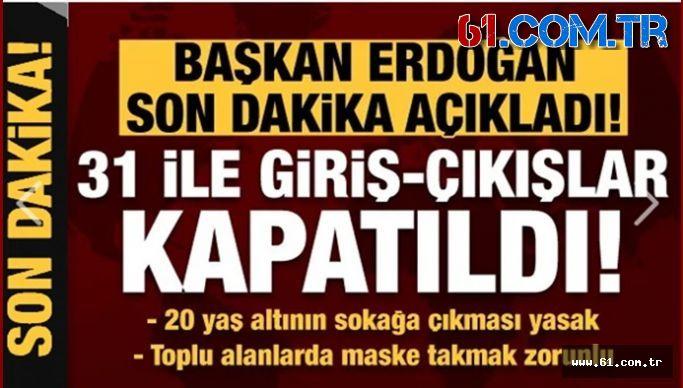 ''Trabzon Dahil 31 İl'e  Giriş Çıkışlar Kapatıldı''