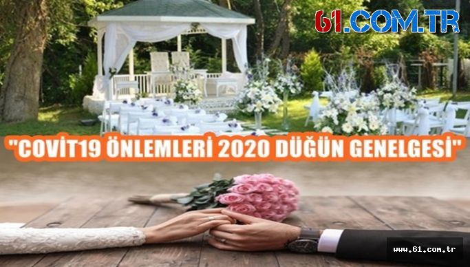 ''COVİT19 ÖNLEMLERİ 2020 DÜĞÜN GENELGESİ''