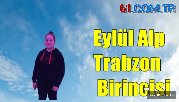 Eylül Alp, Trabzon Birincisi