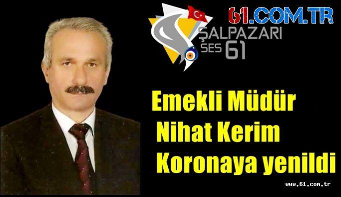 Emekli Müdür Nihat Kerim Koronaya yenildi