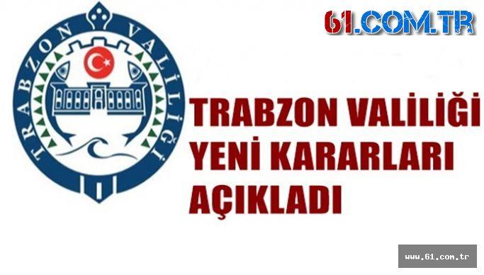 Trabzon Valiliği Yeni Kararları Açıkladı