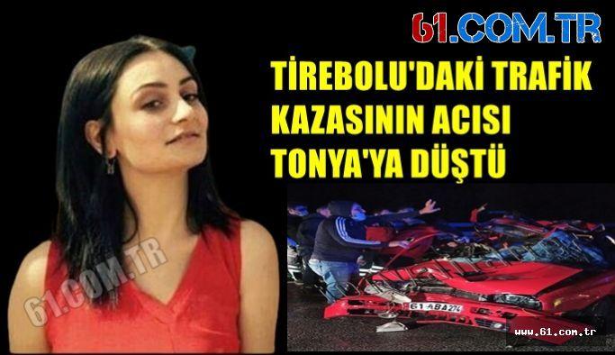 TİREBOLU'DAKİ TRAFİK KAZASININ ACISI TONYA'YA DÜŞTÜ