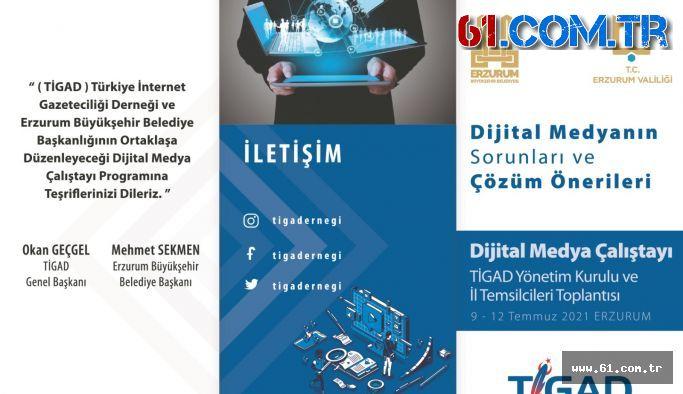 TİGAD'DAN ''DİJİTAL MEDYA ÇALIŞTAYI ERZURUM'DA