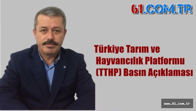 Türkiye Tarım ve Hayvancılık Platformu (TTHP) Basın Açıklaması