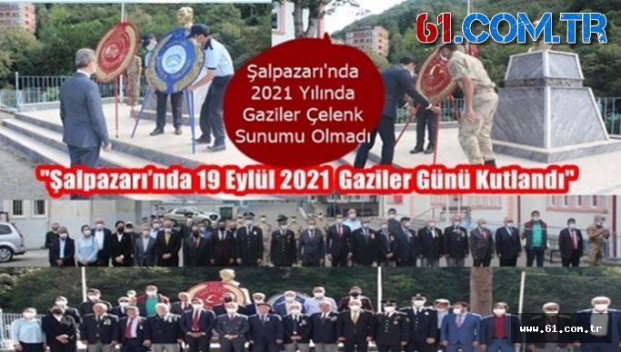 Trabzon Şalpazarı'nda 19 Eylül 2021 Gaziler Günü Kutlandı