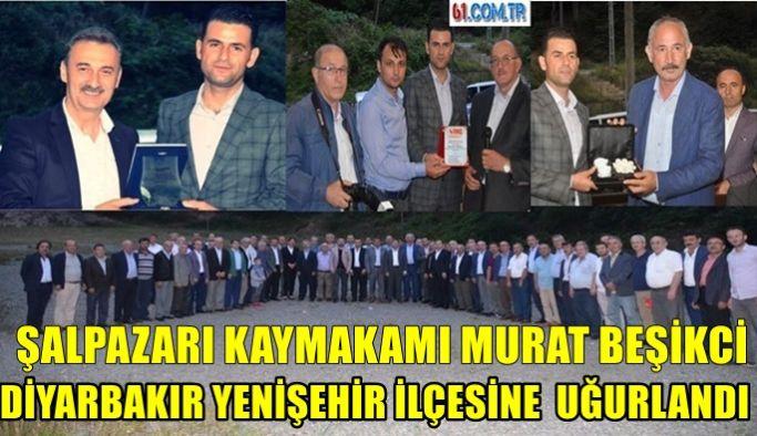 Şalpazarı Kaymakamı Murat Beşikci, Diyarbakır'ın Yenişehir İlçesi'ne Uğurlandı
