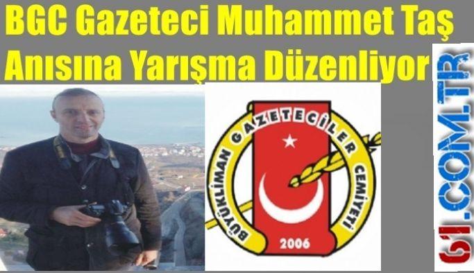 BGC Gazeteci Muhammet Taş Anısına Yarışması Düzenliyor