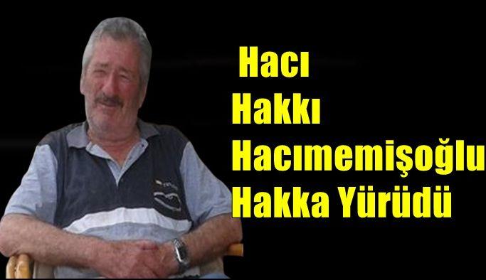 Hacı Hakkı Hacımemişoğlu Hakka Yürüdü