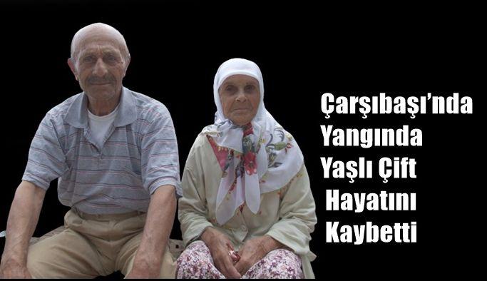Çarşıbaşı'nda Yangında Yaşlı Çift Hayatını Kaybetti