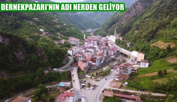 DERNEKPAZARI'NIN ADI NERDEN GELİYOR