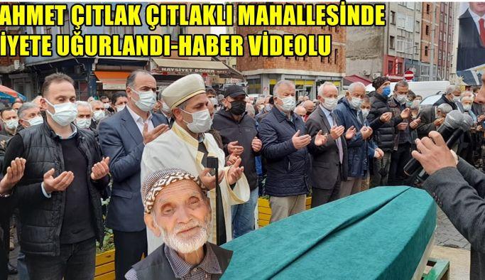 Hacı Ahmet Çıtlak Çıtlaklı Mahallesinde Ebediyete Uğurlandı