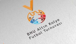 BNU Altın Kolye Futbol Turnuvası başlıyor.