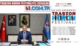 TRABZON HORON FESTİVALİYLE COŞACAK