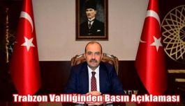 Trabzon Valiliğinden Basın Açıklaması