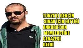 TONYA'LI GENCİN SINAV İÇİN GİTTİĞİ ANKARA'DAN MEMLEKETİNE CENAZESİ GELDİ