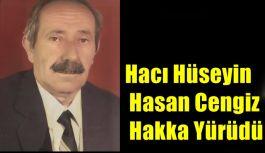 Hacı Hüseyin Hasan Cengiz Hakka Yürüdü