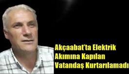 Akçaabat'ta Elektrik Akımına Kapılan Vatandaş Kurtarılamadı