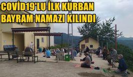 COVİD19'LU İLK KURBAN BAYRAM NAMAZI KILINDI