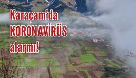 Karaçam'da Koronavirüs alarmı