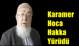 Karamer Hoca Hakka Yürüdü