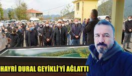 HAYRİ DURAL GEYİKLİ'Yİ AĞLATTI