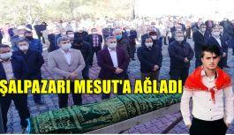 ŞALPAZARI MESUT'A AĞLADI