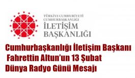Cumhurbaşkanlığı İletişim Başkanı Fahrettin Altun'un 13 Şubat Dünya Radyo Günü Mesajı
