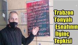 Trabzon Tonyalı  Esnafının İlginç Tepkisi