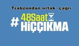 ''Trabzon 48 Saat Evde Kal Çağrısı''