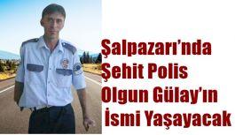 Şalpazarı'nda Şehit Polis Olgun Gülay'ın...