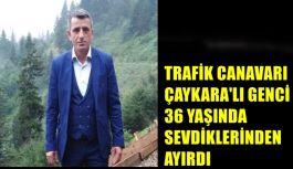 Trafik Canavarı Çaykara'lı Genci...