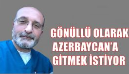 GÖNÜLLÜ OLARAK AZERBAYCAN'A GİTMEK...