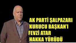 AK PARTİ ŞALPAZARI KURUCU BAŞKAN'I...