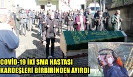 COVİD-19 İKİ SMA HASTASI KARDEŞLERİ...
