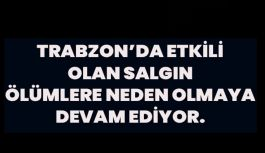 Trabzon'da Son Bir Haftada Koronavirüsten...