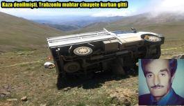 Kaza denilmişti, Trabzonlu muhtar cinayete...